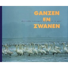 Ebbinge, Bart en Hans Dekkers: Ganzen en zwanen, arctische trekvogels bij boeren te gast