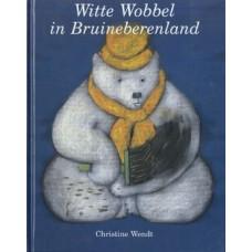 Wendt, Christine: Witte Wobbel in bruineberenland