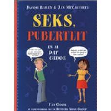 Bailey, Jacqui en Jan McCafferty: Seks, puberteit en al dat gedoe (ism Rutgers Nisso Groep)