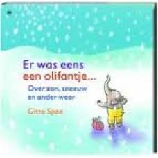 Spee, Gitte: Er was eens een olifantje..... over zon, sneeuw en ander weer ( kleine uitgave)