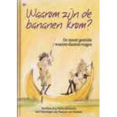 Muller-Michaelis, MJ en Harmen van Straaten: Waarom zijn de bananen krom, de meest gestelde waarom-daarom-vragen