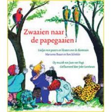 Busser, Marianne en Ron Schroder met ill. van Jolet Leenhouts: Zwaaien naar de papegaaien ( liedjes voor peuters en kleuters over de dierentuin)