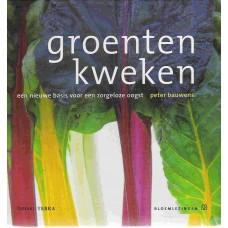 Bauwens, Peter: Groenten kweken een nieuwe basis voor een zorgeloze oogst