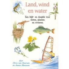 Deursen, Chris van en Annie Meussen: Land, wind en water (kijk-en doegids voor sloten, plassen en rivieren)