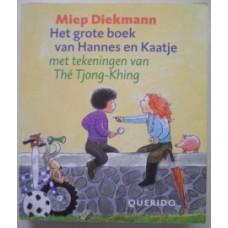 Diekmann, Miep en The Tjong-Khing: Het grote boek van Hannes en Kaatje