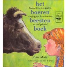 Merle, Ditte en Alex de Wolf: Het boeren beesten boek ( koebeesten, klimgeiten, soepkippen, krulstaarten en veel gekukel)