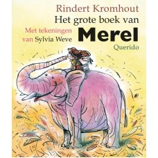 Kromhout, Rindert en Sylvia Weve: Het grote boek van Merel