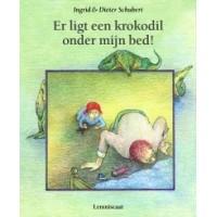 Schubert, Ingrid en Dieter: Er ligt een krokodil onder mijn bed!
