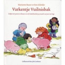 Busser, Marianne en Ron Schroder met ill. van Jolet Leenhouts: Varkentje vuilnisbak ( liedjes voor peuters en kleuters over de kinderboerderij)
