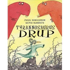Donaldson, Julia met ill. van David Roberts: Tyrannosaurus DRUP