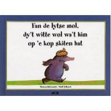 Holzwarth, Werner en Wolf Erlbruch: Fan de lytse mol, dy't witte wol wa't him op é kop skiten hat ( friese uitgave)