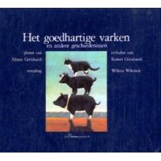 Gerhardt, Almut en Robert: Het goedhartige varken en andere geschiedenissen