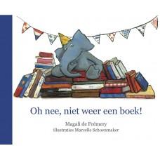 Fremery, Magali de en Marcella Schoenmaker: Oh nee, niet weer een boek!