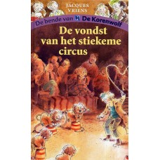 Vriens, Jacques met ill. van Annet Schaap: De bende van de korenwolf, de vondst van het stiekeme circus