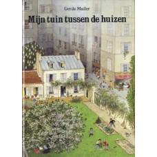 Muller, Gerda: Mijn tuin tussen de huizen