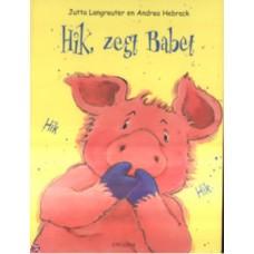 Langreuter, Jutta en Andrea Hebrock: Hik, zegt Babet