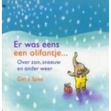 Spee, Gitte: Er was eens een olifantje.... over zon, sneeuw en ander weer