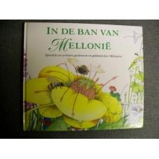In de ban van Mellonie, sprookjes en verhalen geschreven en getekend door Melloniers