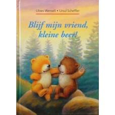 Wensell, Ulises en Ursul Scheffler: Blijf mijn vriend, kleine beer!