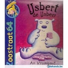 Vrombaut, An: Zoostraat 64, IJsbert de ijsbeer