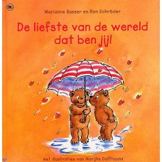 Busser, Marianne en Ron Schroder: De liefste van de wereld dat ben jij! ( kleine uitgave)