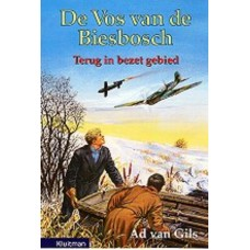 Gils, Ad van: De vos van de Biesbosch, terug in bezet gebied ( deel 3)