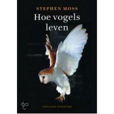Moss, Stephen: Hoe vogels leven