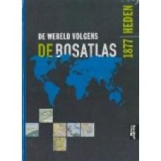 De wereld volgens De Bosatlas 1877 - heden ( Wolters Noordhoff)