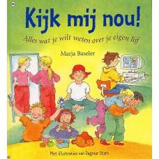 Baseler, Marja en Dagmar Stam: Kijk mij nou! alles wat je wilt weten over je eigen lijf