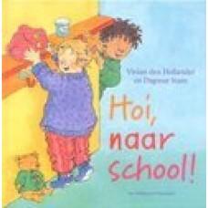 Hollander, Vivian den met ill. van Dagmar Stam: Hoi, naar school !