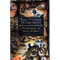 Tellegen, Toon met ill. van Geerten Ten Bosch: De verjaardag van alle anderen