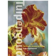 Schipper, Marie Louise  en Leo Erken: Tulpengoud, hartstocht, dromen en illusies in de tulpenwereld