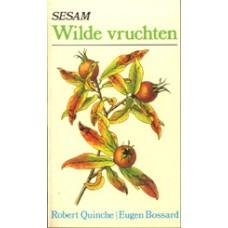 Quinche, Robert en Eugen Bossard: Sesam wilde vruchten