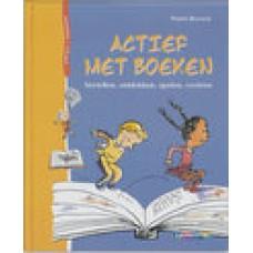 Brasseur, Philippe: Actief met boeken (vertellen, ontdekken, spelen, creeren)