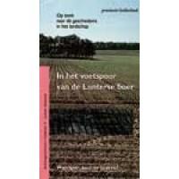 Archeologische Routes in Nederland: deel 19 In het voetspoor van de Lunterse boer