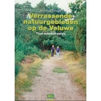 Graaff, Gerrit de: Verrassende natuurgebieden op de Veluwe ( 10 wandelroutes)