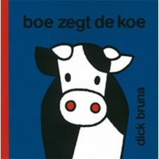 Bruna, Dick: Boe zegt de koe