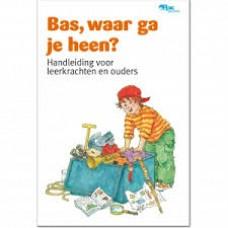 Stam, Dagmar: Bas, waar ga je heen? handleiding voor leerkrachten en ouders
