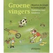 Jongh, Maarten de en Guida Joseph: Groene vingers, tuinieren voor kinderen