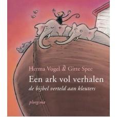 Vogel, Herma en Gitte Spee: Een ark vol verhalen, de bijbel verteld aan kleuters