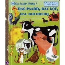 Gouden boekjes van de Bezige Bij: Dag paard, dag koe, dag boerderij ( 78)