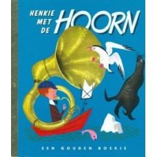Gouden boekjes van de Bezige Bij: Henkie met de hoorn ( 38)