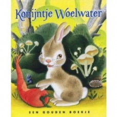 Gouden boekjes van de Bezige Bij: Konijntje Woelwater (4)
