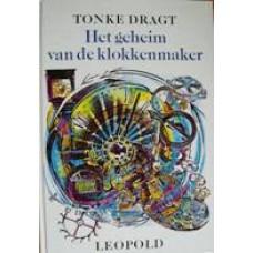 Dragt, Tonke: Het geheim van de klokkenmaker of de tijd zal het leren of de tijd zal je leren
