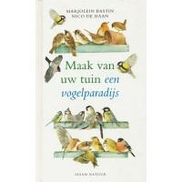Bastin, Marjolein en Nico de Haan: Maak van uw tuin een vogelparadijs