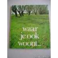 Rabobank: Waar je ook woont.... ( Jan Wartena/Co Loerakker/Jan den Hengst)