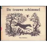 Bouhuys, Mies: De trouwe schimmel ( met knipsels van Tineke Schinkel)