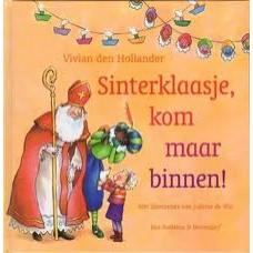 Hollander, Vivian den met ill. van Juliette de Wit: Sinterklaasje kom maar binnen!